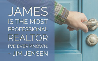Jim: James is the most professional realtor I've ever known.